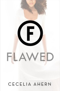 Flawed (Flawed #1) by Cecelia Ahern