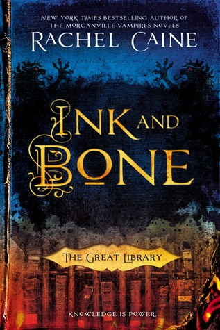 Ink and Bone (The Great Library #1) by Rachel Caine